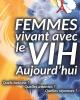 Femmes vivant avec le VIH Aujourd